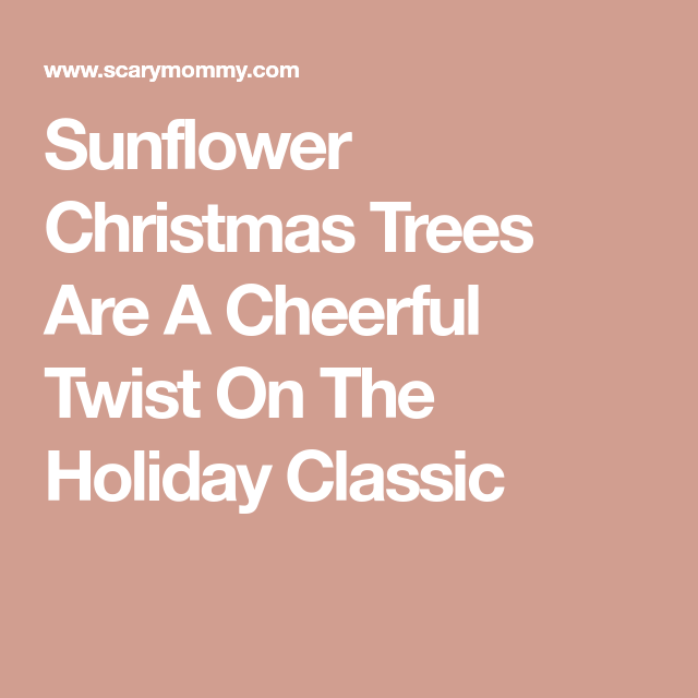 Sunflower Christmas Trees Are A Cheerful Twist On The Holiday Classic #sunflowerchristmastree