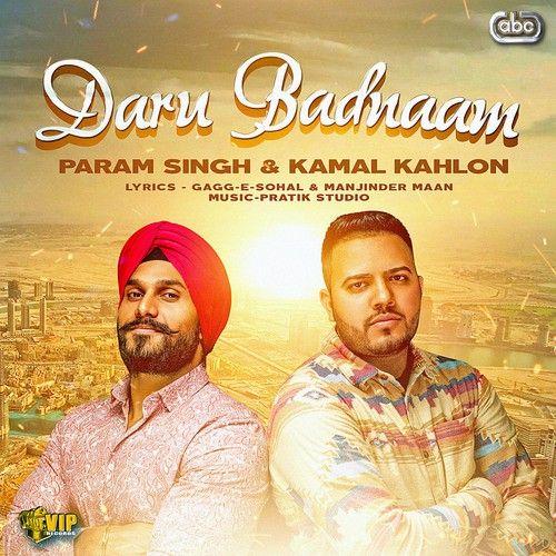 Daru Badnaam Mp3 Song Belongs New Punjabi Songs Daru Badnaam By Param Singh Kamal Kahlon With Pratik Studio Daru Badnaam Ava Mp3 Song Download Mp3 Song Songs
