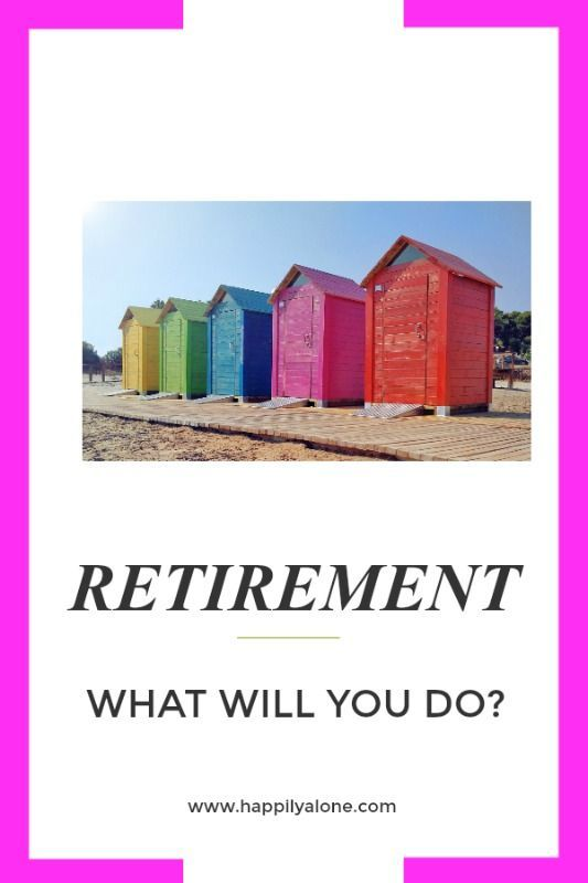 Retirement activities or travel plans  Happily Alone Retirement activities are endless You just have to get out of your comfort zone and seek new experiences and adventur...