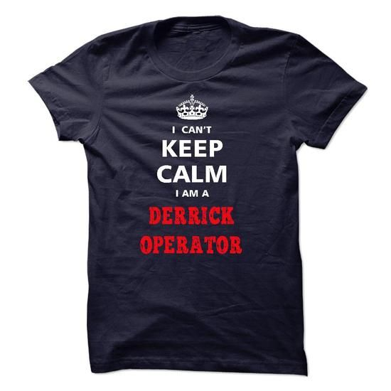 I cant keep calm Im a DERRICK OPERATOR - #appreciation gift #gift packaging. ACT QUICKLY => https://www.sunfrog.com/LifeStyle/I-cant-keep-calm-Im-an-DERRICK-OPERATOR.html?68278