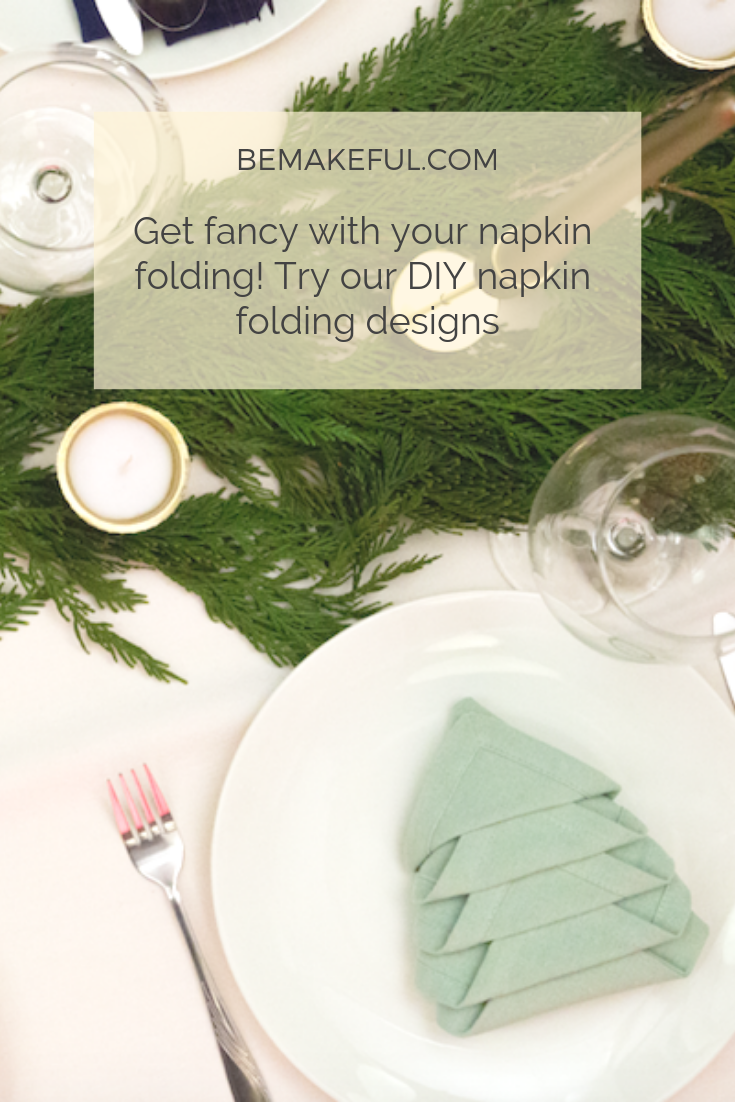 Complete Your Table Setting With Our DIY Napkin Folding #diynapkinfolding Get fancy with your napkin folding! Try our DIY napkin folding designs. Impress your guests at your holiday dinner party with our easy-to-follow DIY napkin folding. These three napkin folding designs are perfect for the season, but can work just as well for table settings year round. #diynapkinfolding Complete Your Table Setting With Our DIY Napkin Folding #diynapkinfolding Get fancy with your napkin folding! Try our DIY n #diynapkinfolding