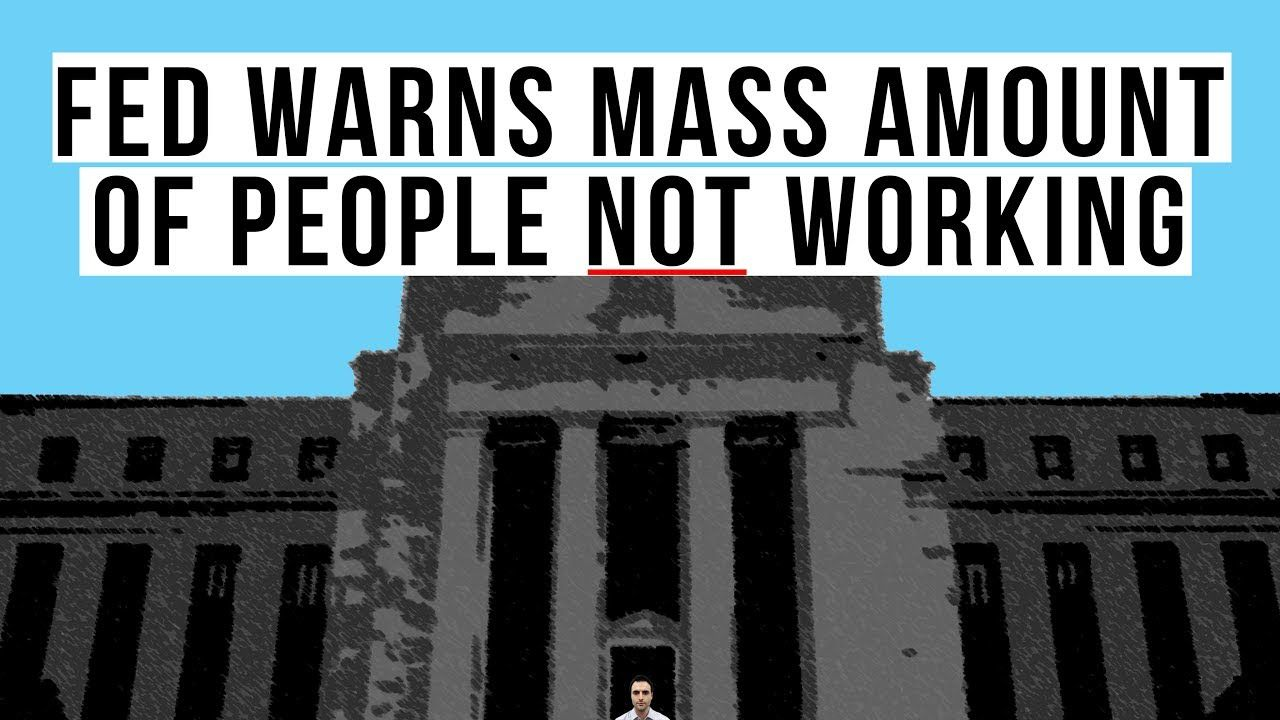 Fed Admits Massive Number of People NOT Working! U.S