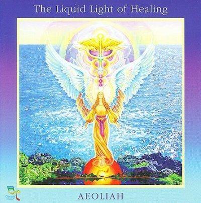 Aeoliah - The Liquid Light of Healing