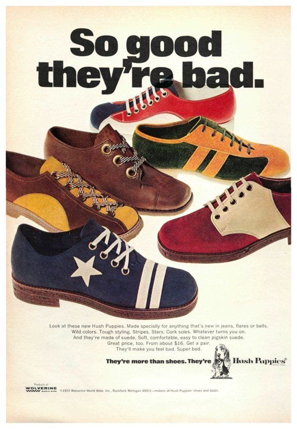 Vintageadvertising Hush Puppies So Good They Re Bad 1972 Shoes Ads Hush Puppies Shoes Vintage Sneakers