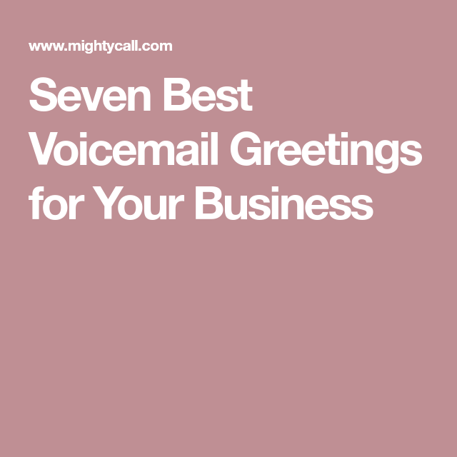 Seven best voicemail greetings for your business business seven best voicemail greetings for your business business pinterest business m4hsunfo