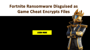 Fortnite Ransomware Disguised as Game Cheat Encrypts Files #howtodisguiseyourself