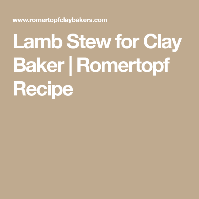 Lamb Stew for Clay Baker | Romertopf Recipe