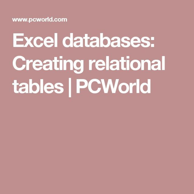 Excel databases Creating relational tables PCWorld Education