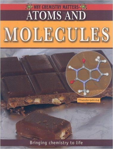 Atoms and Molecules (Why Chemistry Matters): Molly Aloian: 9780778742470: Amazon.com: Books