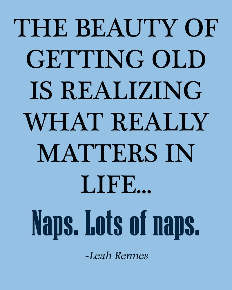 Simple Truth In Life Love Life Quotes Relax Dream Sleep Beauty Funny Quotes Older Naps Love Life Quotes Life Quotes Flirting Quotes Funny