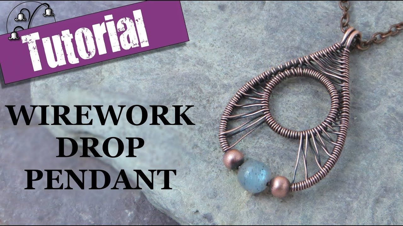 Wirework Drop Pendant - Wire Wrapping Tutorial | 1-Wire jewelry ...