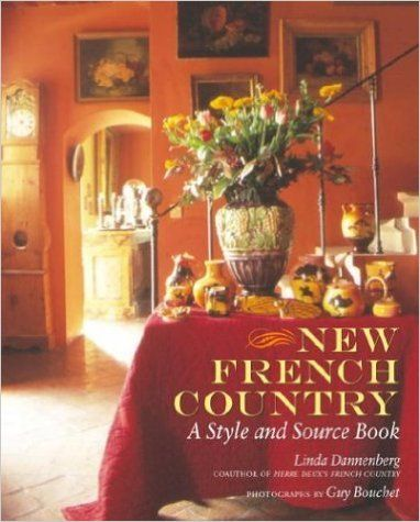 New French Country: A Style and Source Book: Linda Dannenberg, Guy Bouchet: 9780609610411: Amazon.com: Books
