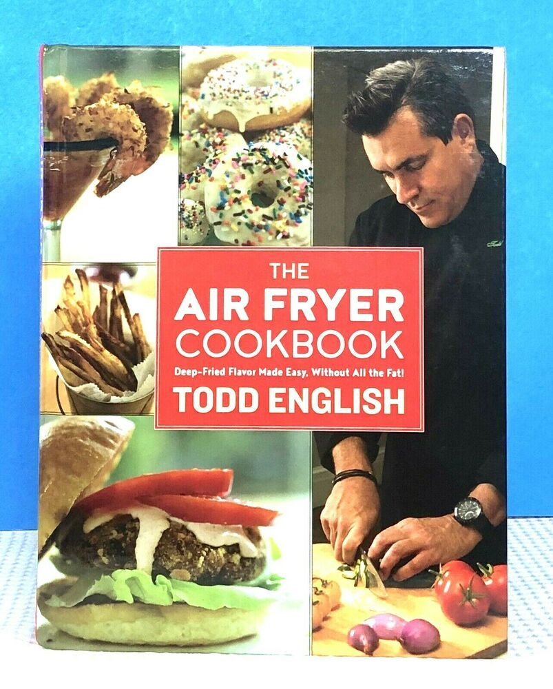 Todd English The Air Fryer Cookbook Hardback New Cookbook