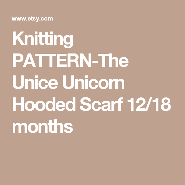 Knitting PATTERN-The Unice Unicorn Hooded Scarf 12/18 months   Cruz ...