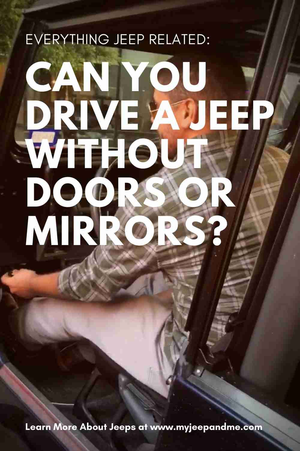 Can You Drive A Jeep Without Doors Or Mirrors Is It Legal In