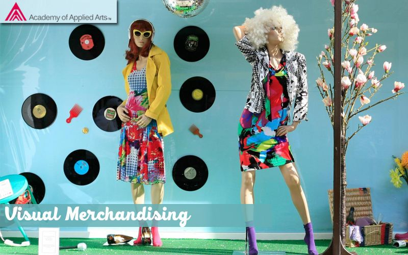 Academy Of Applied Arts Provides Course Of Visual Merchandising Psychology Technology And Design Visual Merchandising Visual Display Fashion Designing Course