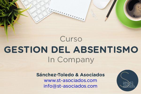 Curso In Company: Gestión del Absentismo https://goo.gl/nXg5sl