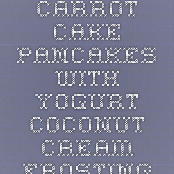 Vegan Carrot Cake Pancakes Recipe Vegan Carrot Cakes Coconut
