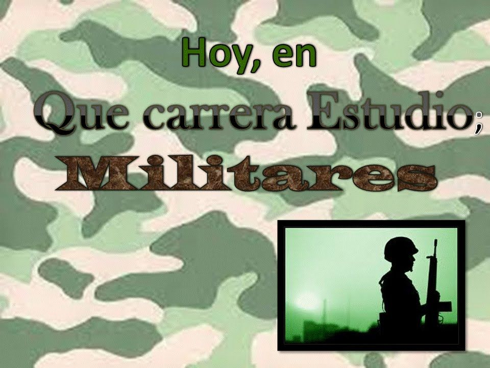 Que Carrera Estudio Hoy Militares Carreras Militar Estudio