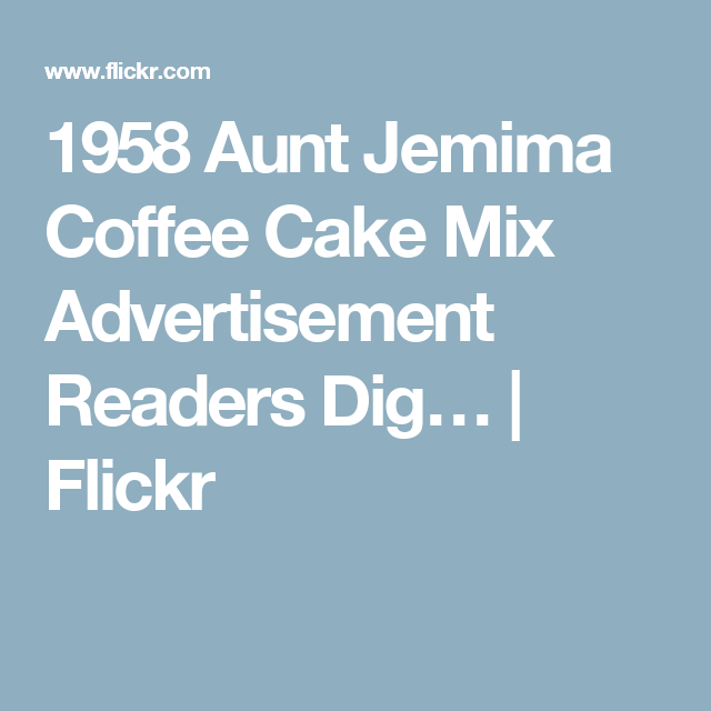 Aunt Jemima Readers Digest Coffee Picturesms Www Picturesboss Com