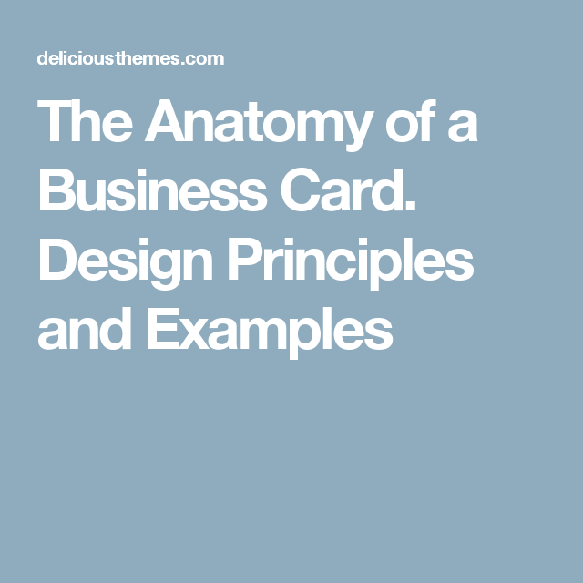 the anatomy of a business card design principles and examples
