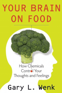 Gary L Wenk Your Brain On Food Download Pdf Free Brain Food Food Chemicals Your Brain