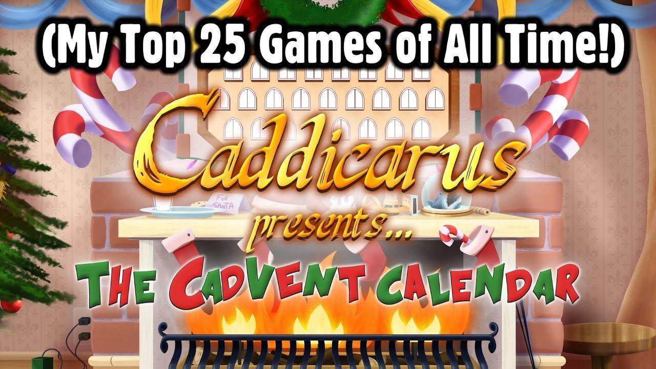 My Top 25 Games of All Time! [Cadvent Calendar SUPERCUT