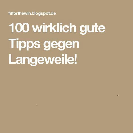 diy gegen langeweile wirklich gute Tipps gegen Langeweile100 wirklich gute Tipps gegen Langeweile 100 fantastische Tipps gegen Langeweile 100 Tipps gegen Langeweile 100 f...