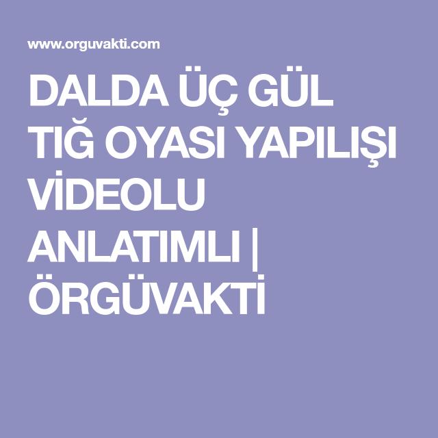 Dalda Üç Gül Tığ Oyası Yapılışı Videolu Anlatımlı