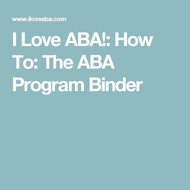 How To: The ABA Program Binder