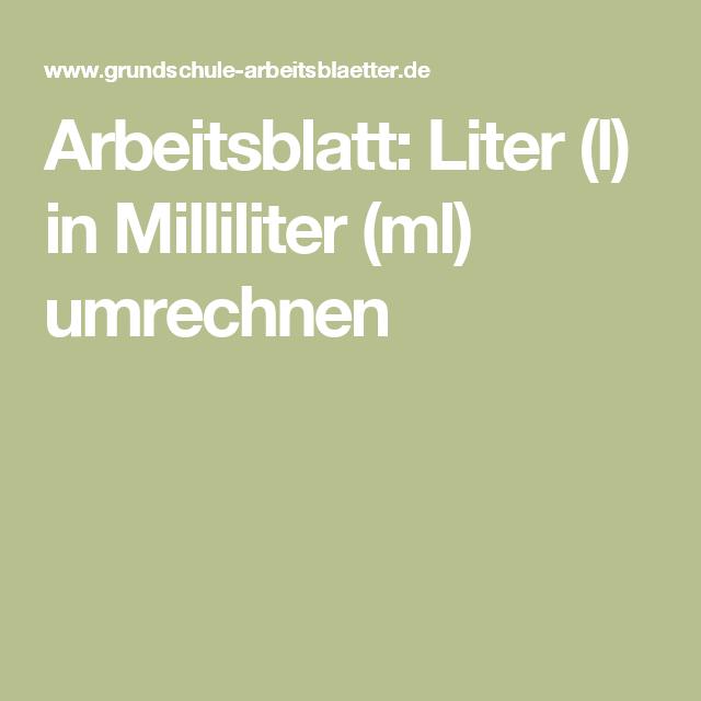 Arbeitsblatt: Liter (l) in Milliliter (ml) umrechnen | Mathe | Pinterest