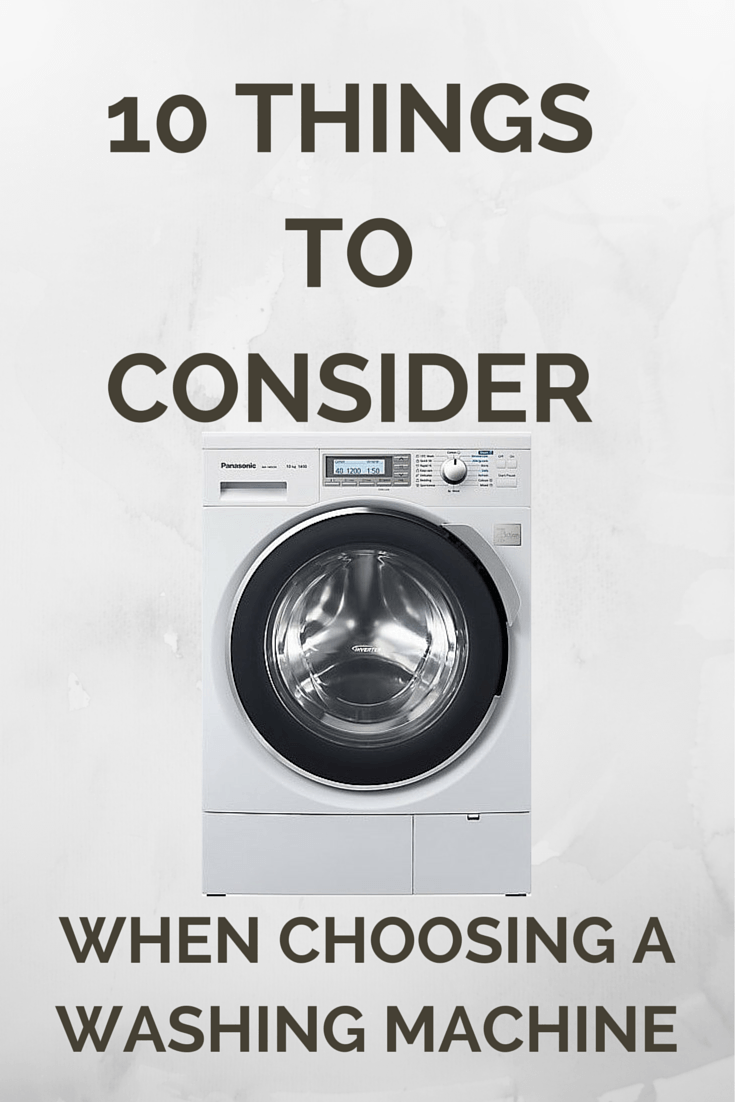 10 Things to Consider When Choosing a Washing Machine ...