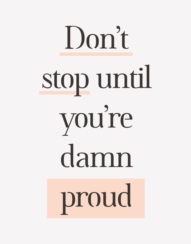 Don't Stop Until You're Damn Proud typography quote in peach peach pink and gray Art Print