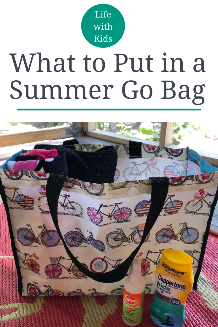 Life With Kids What To Put In A Summer Go Bag Cool