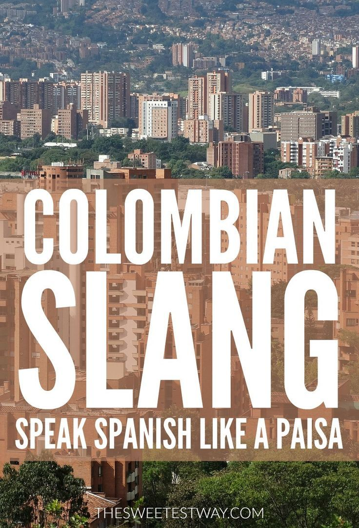 Colombian Slang: How to Speak Spanish Like a Paisa
