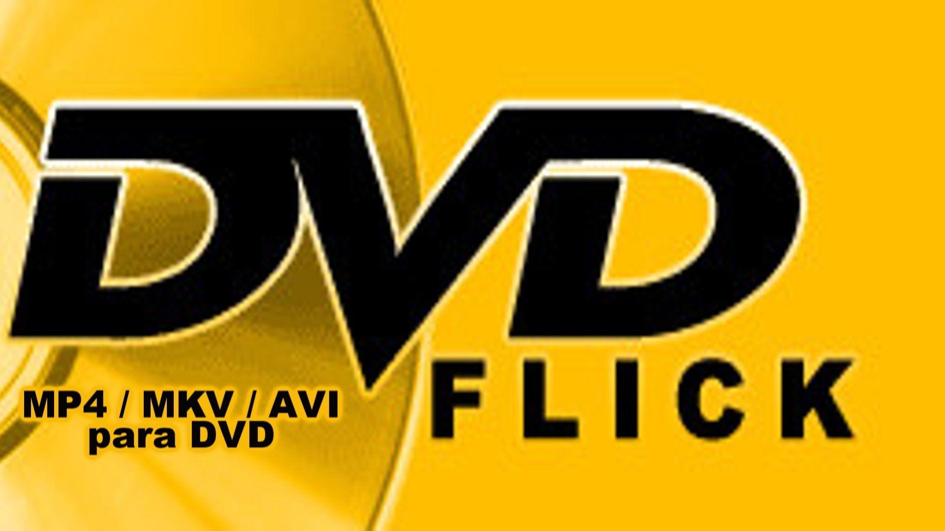 DVD Flick 2018 Burn DVD Download For MAC + Windows