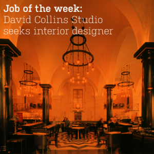 Job of the week: David Collins Studio  seeks interior designer