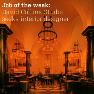 Job of the week: David Collins Studio  seeks interior designer