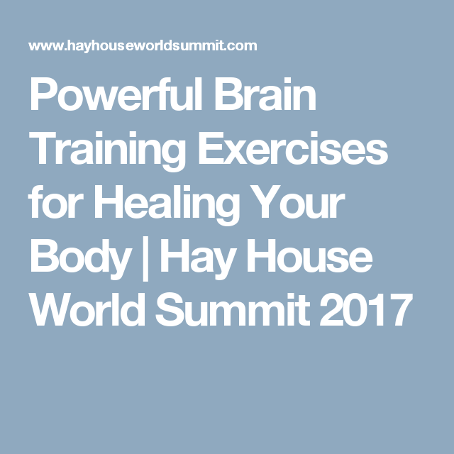 Powerful Brain Training Exercises For Healing Your Body