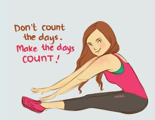 Every workout... Every wise choice... Every day counts.