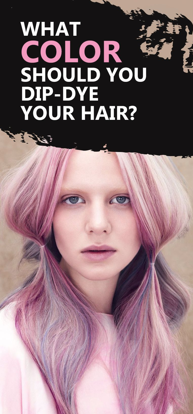What Colour Should You Dip Dye Your Hair Fashion Beauty And