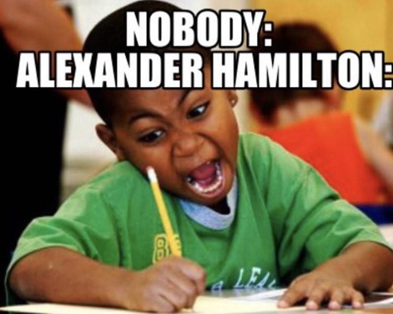 44 Hamilton Memes For The Theater Kids School Quotes Funny Funny Kids Homework Funny School Memes