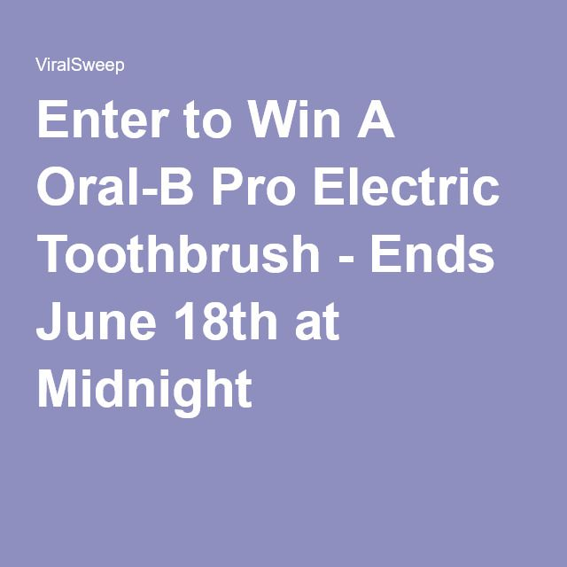 Enter to Win A Oral-B Pro Electric Toothbrush - Ends June 18th at Midnight