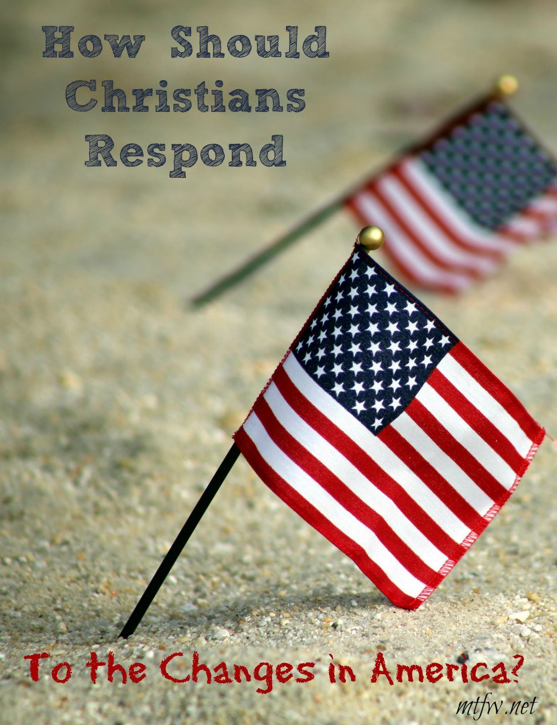 How Should Christians Respond To Changes In America