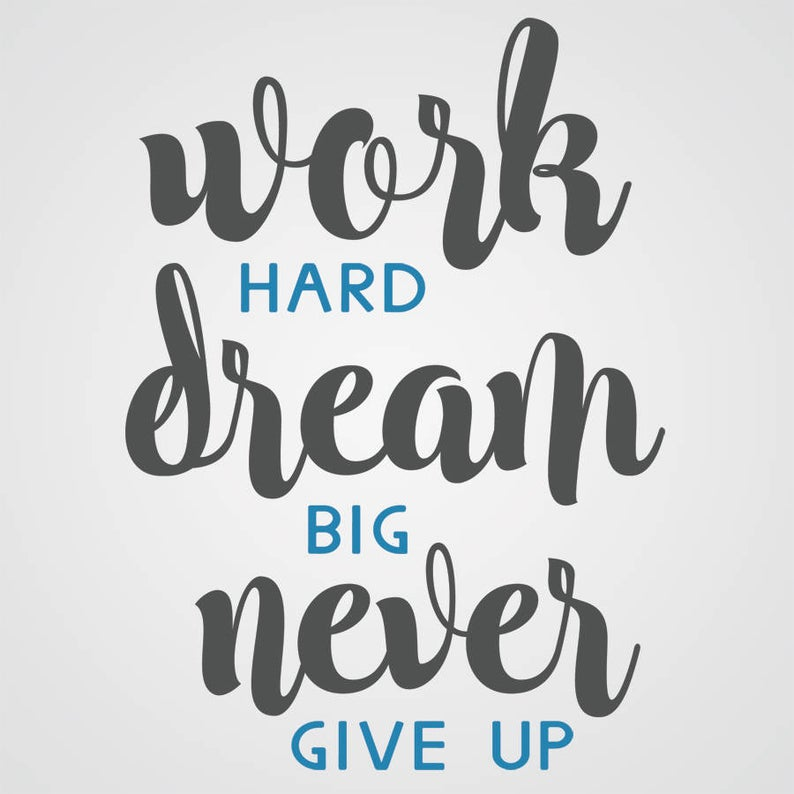 Fitness Motivation Work Hard Dream Big Never Give Up Vinyl Etsy In 2021 Giving Up Quotes Hard Work Quotes Never Give Up Quotes