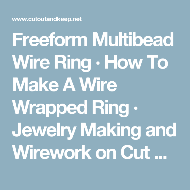 Freeform Multibead Wire Ring | Wire wrapping, Tutorials and Beads