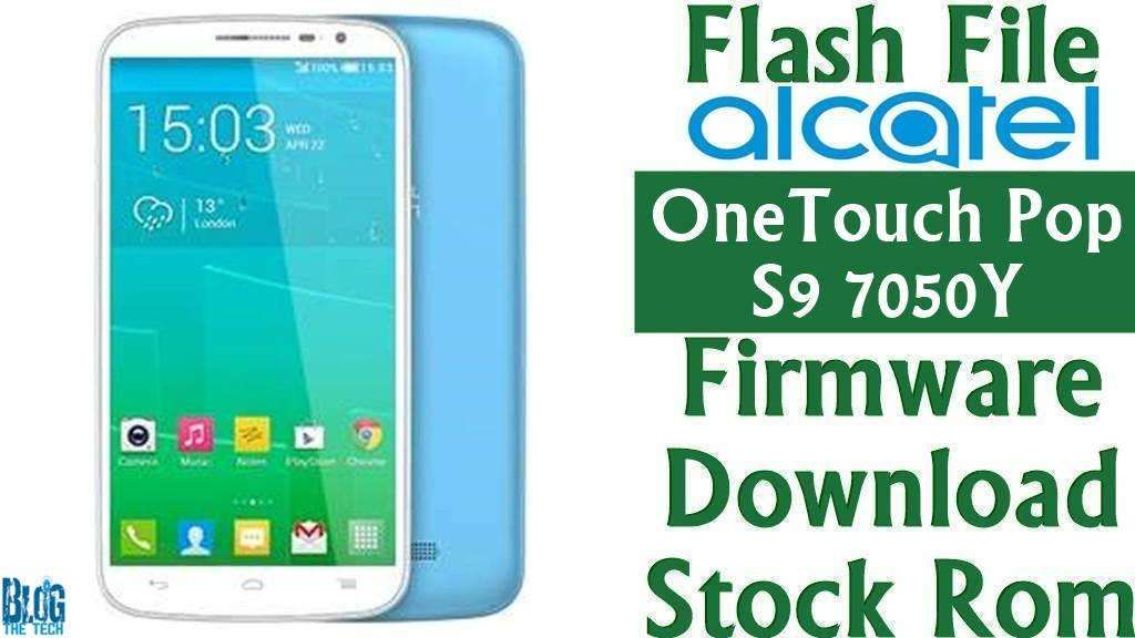 Flash File] Alcatel OneTouch Pop S9 7050Y Firmware Download