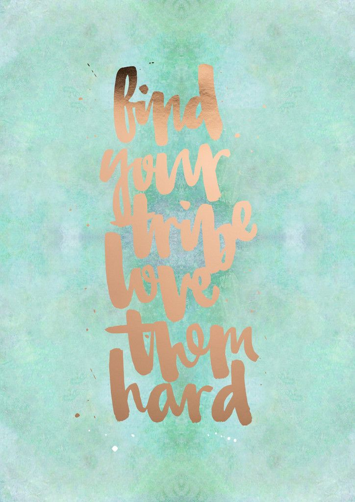 Download FIND YOUR TRIBE LOVE THEM HARD | Tribe, Fb quote, Sweet words