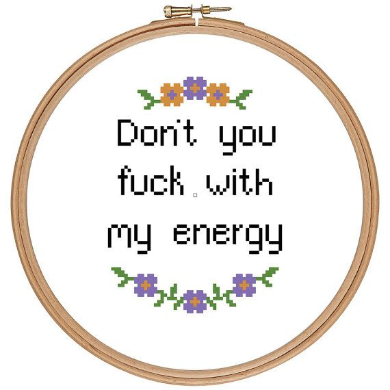 don't you fuck with my energy cross stitch pattern quote princess nokia hip hop rap feminism feminist adult language mature subversive embroidery funny flowers floral