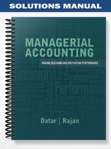 Solutions Manual For Managerial Accounting Decision Making Managerial Accounting Accounting Managerial Economics